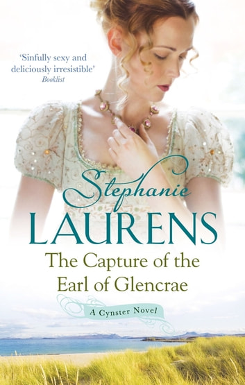 The Capture Of The Earl Of Glencrae - Number 3 in series ebook by Stephanie Laurens