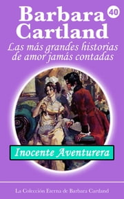 40. Inocente Aventurera ebook by Barbara Cartland