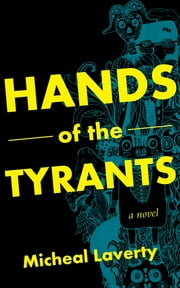 Hands of the Tyrants ebook by Micheal Laverty