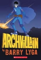 Archvillain #1 ebook by Barry Lyga