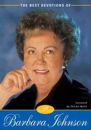 The Best Devotions of Barbara Johnson ebook by Barbara Johnson,Wells