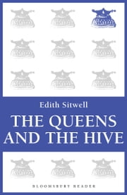 The Queens and the Hive ebook by Edith Sitwell