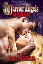 Seren: Warrior Angels ebook by H.D. March