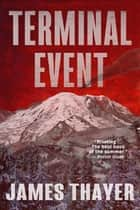 Terminal Event - A Novel ebook by James S Thayer