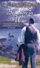 Brothers In War - Number 9 in series ebook by E. V. Thompson