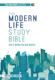 NKJV, The Modern Life Study Bible, eBook - God's Word for Our World ebook by Thomas Nelson