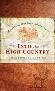 Into the High Country ebook by Jimmy Sites,Jason Cruise