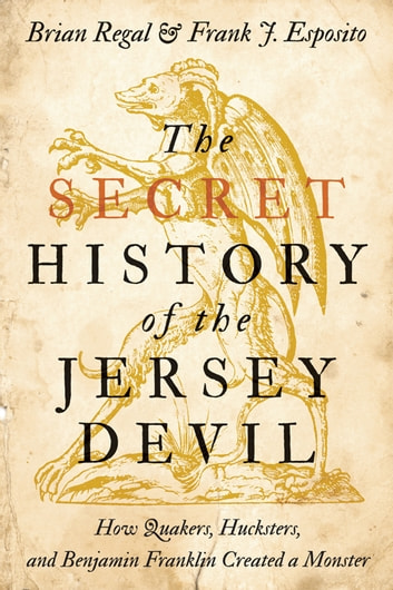 The Secret History Of The Jersey Devil Ebook By Brian Regal