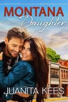 Montana Daughter ebook by Juanita Kees
