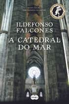 A catedral do mar ebook by Ildefonso Falcones