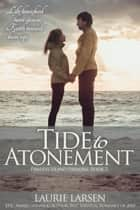 Tide to Atonement - Pawleys Island Paradise, #2 ebook by Laurie Larsen