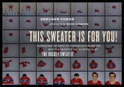 This Sweater Is For You! ebook by Sheldon Cohen, afterword by Roch Carrier
