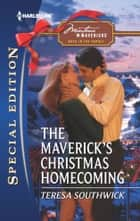The Maverick's Christmas Homecoming ekitaplar by Teresa Southwick
