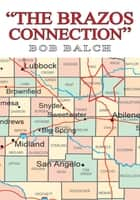 """THE BRAZOS CONNECTION"" ebook by BOB BALCH"