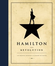 Hamilton - The Revolution ebook by Lin-Manuel Miranda, Jeremy McCarter