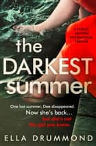The Darkest Summer - A totally gripping psychological thriller ebook by