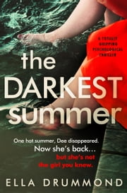 The Darkest Summer - A totally gripping psychological thriller ebook by Ella Drummond