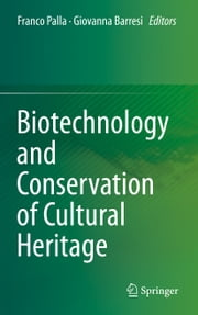 Biotechnology and Conservation of Cultural Heritage ebook by Kobo.Web.Store.Products.Fields.ContributorFieldViewModel