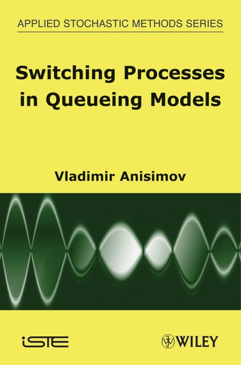 Switching Processes in Queueing Models ebook by Vladimir Anisimov
