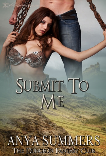 Submit to Me ebook by Anya Summers