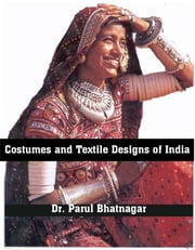 Costumes and Textile Designs of India ebook by Parul Bhatnagar
