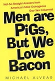 Men Are Pigs, But We Love Bacon
