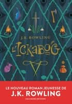 L'Ickabog ebook by J. K. Rowling, Clémentine Beauvais