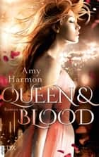 Queen and Blood ebook by Amy Harmon, Corinna Wieja
