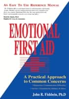 Emotional First Aid ebook by John R. Fishbein, PhD
