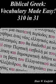 Biblical Greek: Vocabulary Made Easy! 310 in 31 ebook by Blair Kasfeldt