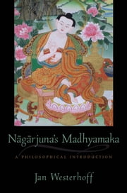 Nagarjuna's Madhyamaka : A Philosophical Introduction ebook by Jan Westerhoff