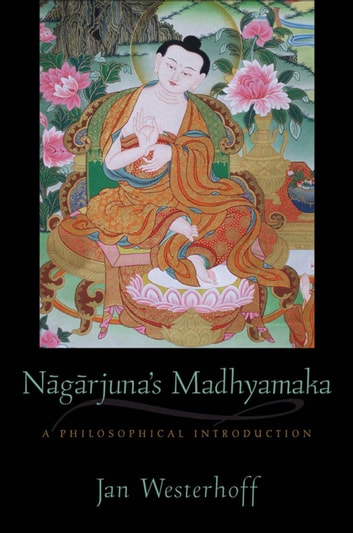 Nagarjuna's Madhyamaka - A Philosophical Introduction ebook by Jan Westerhoff