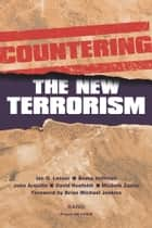 Countering the New Terrorism ebook by Ian Lesser, John Arquilla, Bruce Hoffman,...
