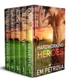 Hardworking Heroes Box Set ebook by Em Petrova
