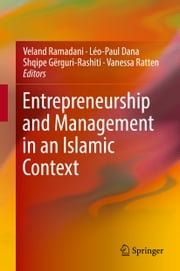 Entrepreneurship and Management in an Islamic Context ebook by