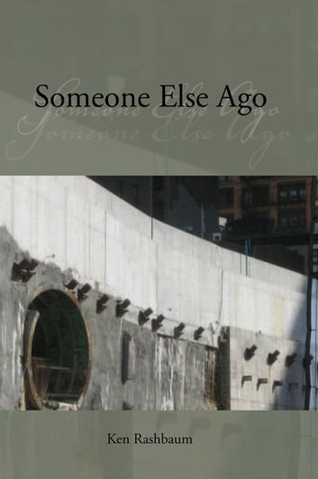 Someone Else Ago ebook by Ken Rashbaum