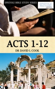 Acts 1 - 12 ebook by Dr David L Cook