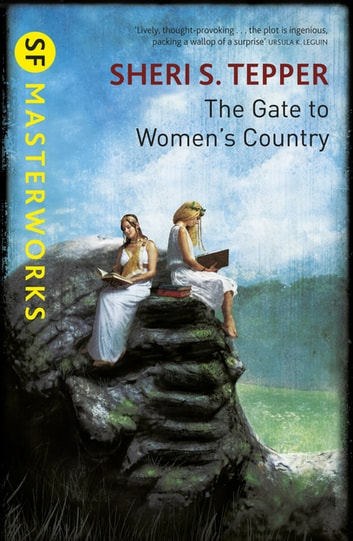 The Gate to Women's Country ebook by Sheri S. Tepper