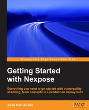 Getting Started with Nexpose ebook by Jose Hernandez