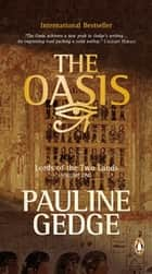 Lord Of The Two Lands #2 The Oasis ebook by Pauline Gedge