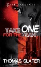 Take One for the Team - A Novel ebook by Thomas Slater