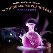 Potions Are For Pushovers audiobook by Tamara Berry