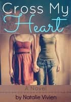 Cross My Heart ebook by Natalie Vivien