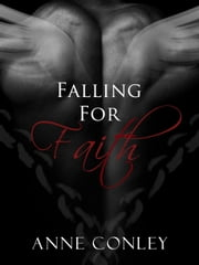 Falling for Faith ebook by Anne Conley