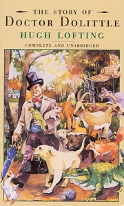 The Story of Dr. Dolittle ebook by Hugh Lofting