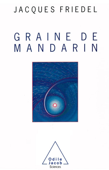 Graine de mandarin ebook by Jacques Friedel