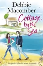 Cottage by the Sea ebook by Debbie Macomber