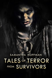 Tales of Terror from Survivors (Zombie Apocalypse #3.5) ebook by Samantha Hoffman