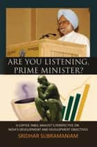Are You Listening, Prime Minister? ebook by Sridhar Subramaniam