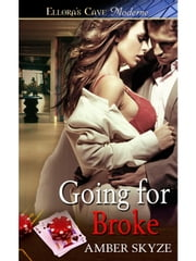 Going For Broke ebook by Amber Skyze